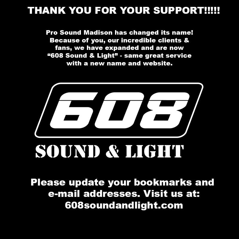 Pro Sound Madison is 608 Sound & Light